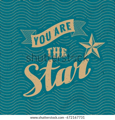 You Are the Star Calligraphic Hand Drawn Logo Lettering with Engraved Star Pentagon and Vintage Ribbon over Wavy Lines - Beige Elements on Turquoise Rough Paper Background - Vector Graphic Design