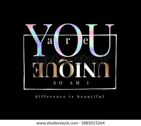 you are unique slogan