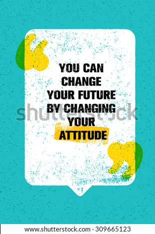you can change your future by