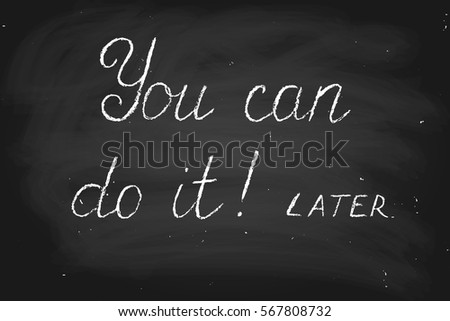 you can do it  later