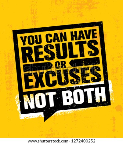 You Can Have Results Or Excuses. Not Both. Inspiring Workout and Fitness Gym Motivation Quote Illustration Sign. Creative Strong Sport Vector Rough Typography Grunge Wallpaper Poster Concept Stock photo ©