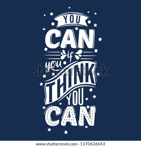 You can if you think you can. Premium motivational quote. Typography quote. Vector quote.