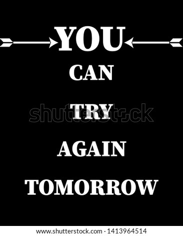 you can try again tomorrow fashion slogan for t-shirt and apparels tee graphic vector print.Motivational typography for wallpaper,poster,banner