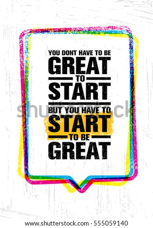 you don't have to be great to...