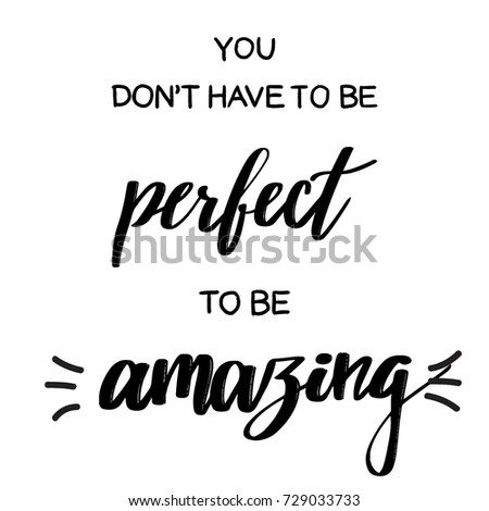 you don't have to be perfect to