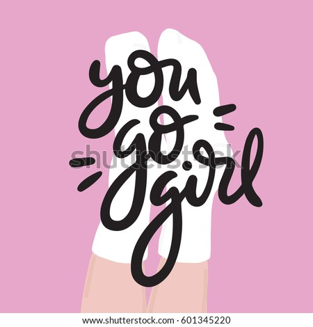 You go girl black leg motivation quote pink