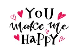 You make me happy - beautiful hand drawn lettering postcard. Valentines Day - Love You