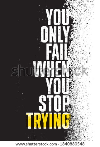 you only fail when you stop