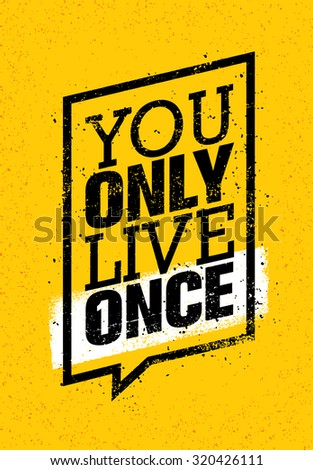 you only live once inspiring