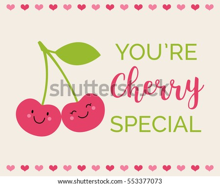 you're cherry special
