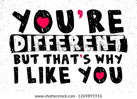 you re different but that s why