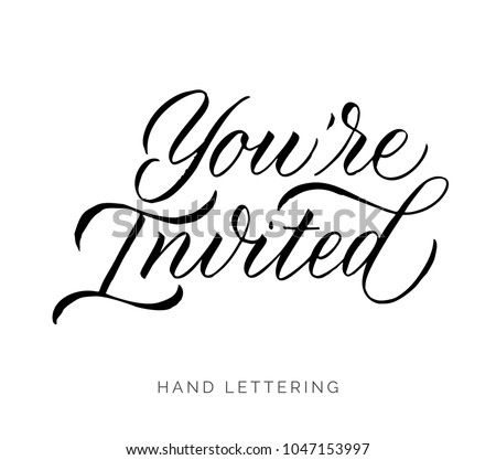 You're invited. Elegant hand drawn typography for your designs. Custom lettering for weddings and other events. Can be printed on greeting cards, invitations and other paper products.