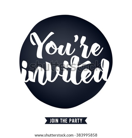 You're invited lettering design vector illustration with stain and ribbon. Good for wedding birthday party celebration design.