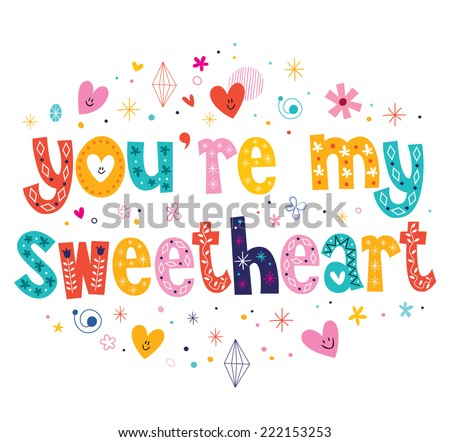 you're my sweetheart typography