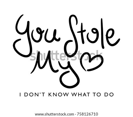 you stole my heart typography