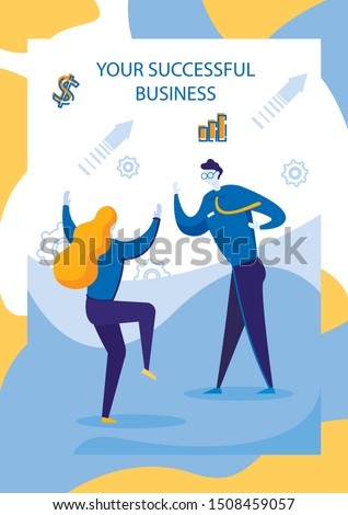 You Successful Business Flat Cartoon Poster Vector Illustration. Man and Woman Managers Happy because Company is Growing and Developing. Girl Dancing Cheerful. Celebrating Success.