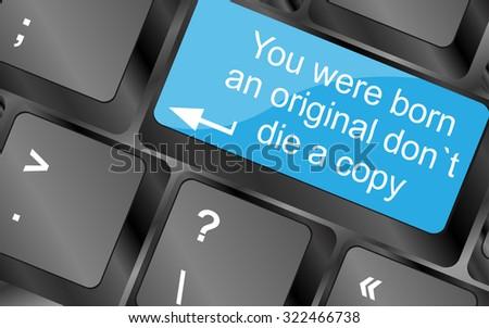 you were born an original dont