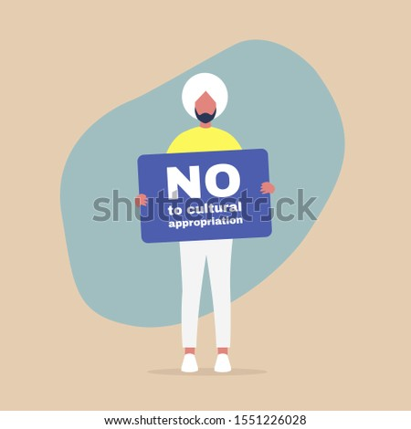 """Young indian male character holding a """"no to cultural appropriation"""" banner, colonialism and minority cultures"""