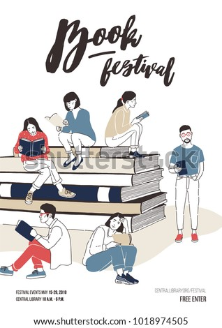 Young men and women dressed in stylish clothing sitting on stack of giant books or beside it and reading. Colorful vector illustration for literary or writers festival advertisement, event promotion.