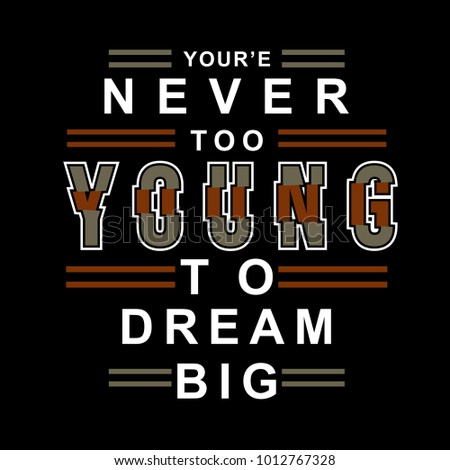 young to dream big typography t shirt graphic design, vector illustration artistic concept,urban culture for young generation fashion style