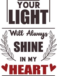 Your Light Will Always Shine In My Heart