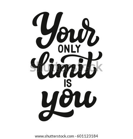 your only limit is you hand