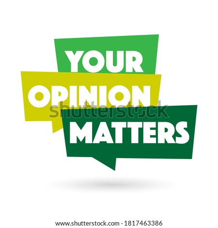 Your opinion matters on speech bubble Foto d'archivio ©