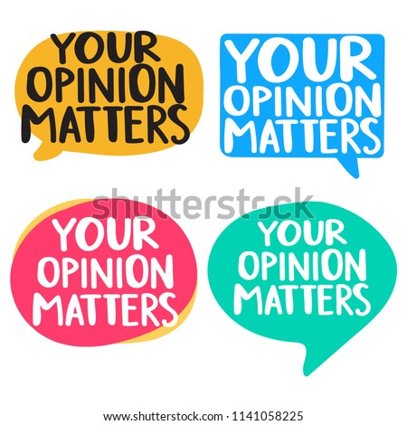 Your opinion matters. Set of badges, icons. Vector illustrations on white background.