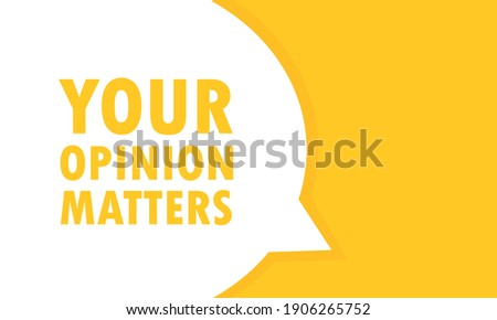Your opinion matters speech bubble banner. Can be used for business, marketing and advertising. Vector EPS 10. Isolated on white background Foto d'archivio ©