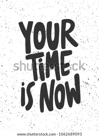 your time is now sticker for