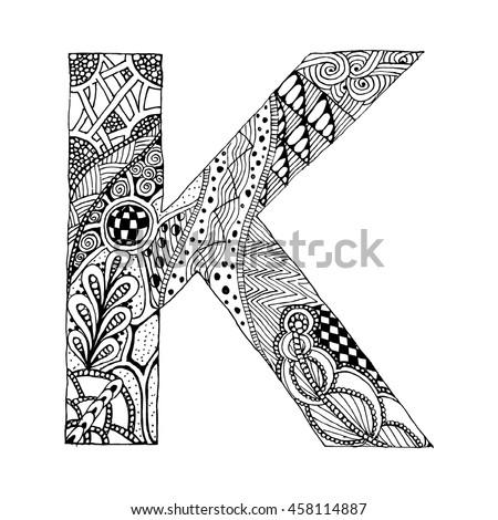 K Letter In Style Zentangle stylized alphabet. Letter K in doodle style. Hand drawn ...