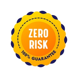 Zero Risk Guarantee Satisfaction Banner, Round Commercial Label Isolated on White Background. Marketing Warranty Certificate, Excellent Product Control, Warranty Emblem or Sticker. Vector Illustration