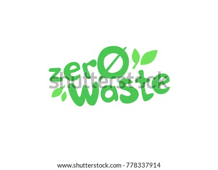 Zero waste handwritten text title sign with green eco leaves. Waste management concept isolated illustration on white background.
