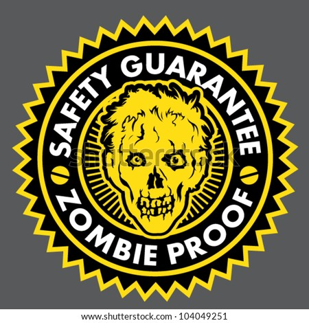 Zombie Proof, Safety Guarantee Seal