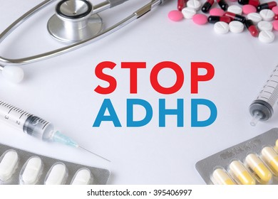 STOP ADHD Text, On Background of Medicaments Composition, Stethoscope, mix therapy drugs doctor flu antibiotic pharmacy medicine medical