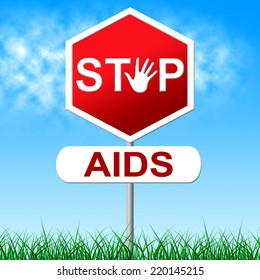 Stop Aids Meaning Warning Sign And Prevent