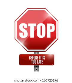 stop before it is too late road sign illustration design over white