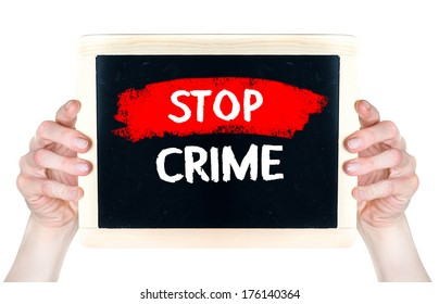 Stop Crime. Creative composition with the message Stop Crime woman hold on blackboard