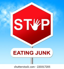 Stop Eating Junk Showing Unhealthy Food And Warning