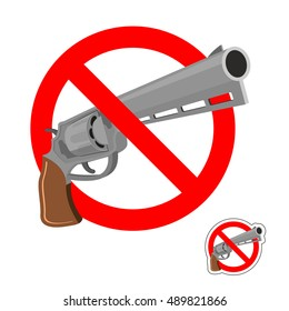 Stop gun. Prohibited entry of weapons. Colt crossed out. Emblem against revolver. Red prohibition sign. Ban murder