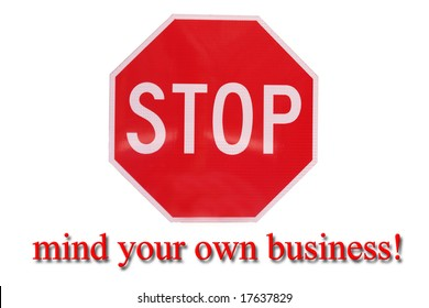 Stop Mind your own business- sign - alert