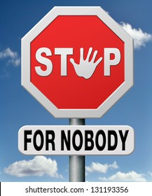 stop for nobody never give up, yes you can! keep on going be persistent show no fear.