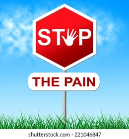 Stop Pain Showing Danger Heartache And Prevent
