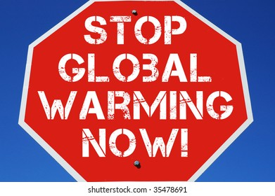 """Stop sign reading """"Stop Global Warming Now!"""""""