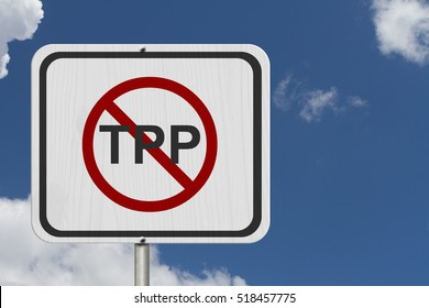 Stop the Trans-Pacific Partnership white road sign, White road sign with words TPP with the not sign with sky background 3D Illustration