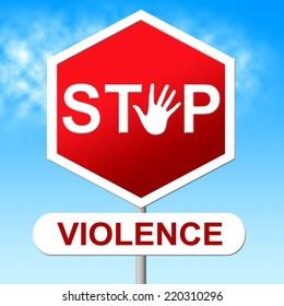 Stop Violence Meaning Brutishness. Violent And Forbidden