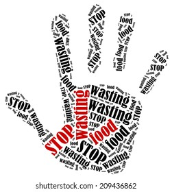 Stop wasting food. Word cloud illustration in shape of hand print showing protest.
