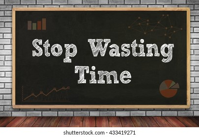 Stop Wasting Time on brick wall and chalkboard background