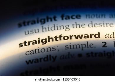 straightforward word in a dictionary. straightforward concept.