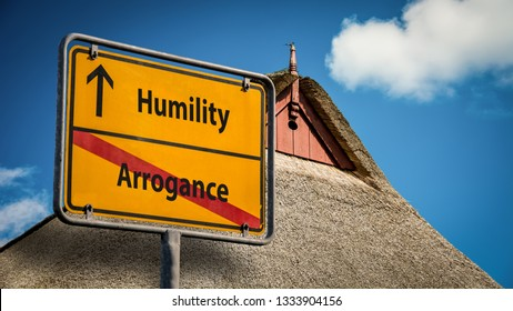 Street Sign Humility versus Arrogance